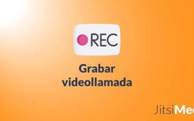 Grabar una videollamada en Jitsi Meet