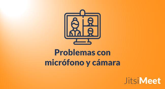 Problemas con micrófono y cámara en Jitsi Meet