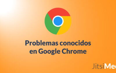 Problemas en Google Chrome con Jitsi Meet