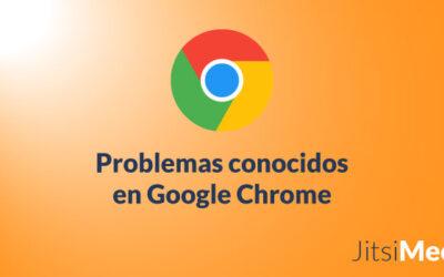 Problemas en Google Chrome con Jitsi Meet